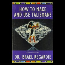 How to Make and Use Talismans