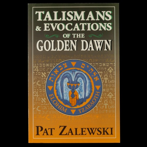 Talismans & Evocations of the Golden Dawn