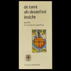 De Tarot als Sleutel tot Inzicht - Deel III: De Astrologische Legmethode