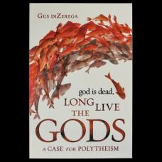 God is Dead, Long Live the Gods