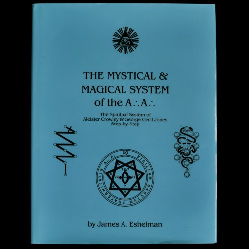 The Mystical & Magical System of the A.·.A.·.