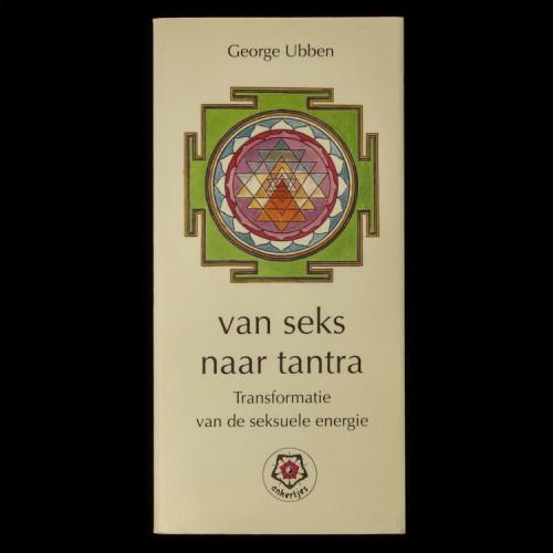 Van Seks naar Tantra