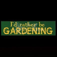 Bumpersticker I'd Rather be Gardening