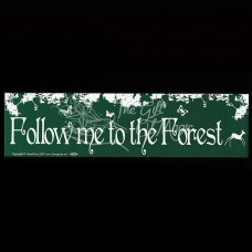 Bumpersticker Folow me to the Forest