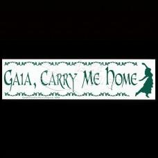 Bumpersticker Gaia, Carry me Home