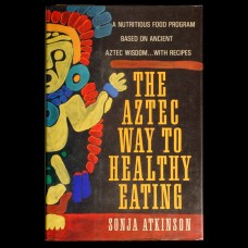 The Aztec Way to Healthy Eating