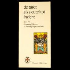 De Tarot als Sleutel tot Inzicht - Deel IV: De Geestelijke en Lichamelijke Gezondheid