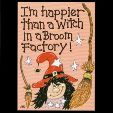 I'm Happier Than A Witch In A Broom Factory Postkaart