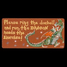 Please Ring The Doorbell And Run, The Dragon Needs The Exercise! Koelkastmagneet