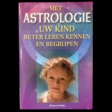 Met Astrologie Uw Kind Beter Leren Kennen en Begrijpen
