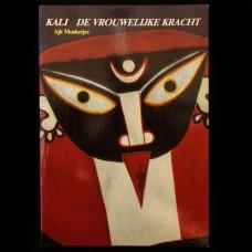Kali de Vrouwelijke Kracht