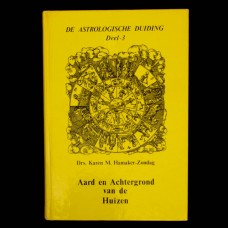 De Astrologische Duiding deel 3: Aard en Achtergrond van de Huizen